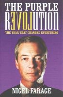 Farage, Nigel - The Purple Revolution: The Year That Changed Everything - 9781849548632 - V9781849548632
