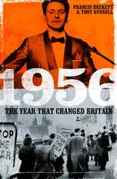 Beckett, Francis, Russell, Tony - 1956: The Year That Changed Britain - 9781849549127 - V9781849549127