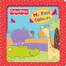 Fisher-Price - Fisher-Price My First Colours - 9781849587105 - 9781849587105