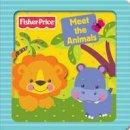 Fisher-Price - Fisher-Price Meet the Animals - 9781849587129 - 9781849587129