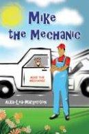 Alka-Lea Margerison - Mike The Mechanic - 9781849630573 - V9781849630573