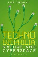 Thomas, Sue - Technobiophilia - 9781849660396 - V9781849660396