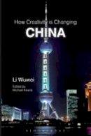 Wuwei, Li - How Creativity is Changing China - 9781849666169 - V9781849666169
