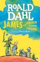 Dahl, Roald - James A'r Eirinen Wlanog Enfawr (Welsh Edition) - 9781849673402 - V9781849673402