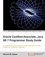 Reese, Richard M. - Oracle Certified Associate, Java SE 7 Programmer Study Guide - 9781849687324 - V9781849687324