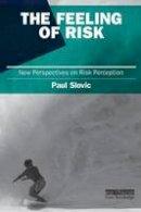 Slovic, Paul - The Feeling of Risk - 9781849711487 - V9781849711487