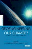 - Geoengineering our Climate?: Ethics, Politics, and Governance (The Earthscan Science in Society Series) - 9781849713740 - V9781849713740