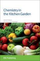 Hanson, James R. - Chemistry in the Kitchen Garden - 9781849733236 - V9781849733236