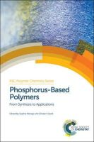 - Phosphorus-Based Polymers: From Synthesis to Applications (RSC Polymer Chemistry Series) - 9781849736466 - V9781849736466