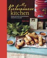 Luu, Uyen - My Vietnamese Kitchen: Authentic Recipes for Fresh Vietnamese Dishes - 9781849754439 - V9781849754439