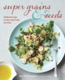 Finegold, Amy Ruth - Super Grains and Seeds - 9781849754880 - V9781849754880