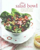 Nicola Graimes - The Salad Bowl: Vibrant and Healthy Recipes for Main Courses, Simple Sides and Dressings - 9781849756013 - V9781849756013