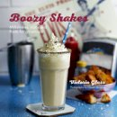 Victoria Glass - Boozy Shakes: Grown-up Boozy Milkshakes, Malts, Floats and Frappes - 9781849756082 - V9781849756082