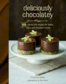 Victoria Glass - Deliciously Chocolatey: 100 cocoa-rich recipes for bakes, cakes and chocolate treats - 9781849756570 - V9781849756570