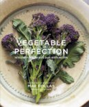 Mat Follas - Vegetable Perfection: 100 delicious recipes for roots, bulbs, shoots and stems - 9781849757096 - V9781849757096