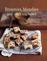 - Brownies, Blondies and Other Traybakes: Easy Recipes for Delicious Treats - 9781849757652 - V9781849757652