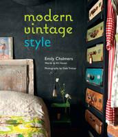 Chalmers, Emily, Hanan, Ali - Modern Vintage Style - 9781849758024 - V9781849758024