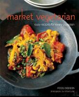 Dobson, Ross - Market Vegetarian: Easy recipes for every occasion - 9781849758086 - V9781849758086