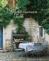 Ryland Peters & Small - The Mediterranean Table: Vibrant, delicious and naturally healthy food for warm days beside the sea - 9781849758130 - V9781849758130