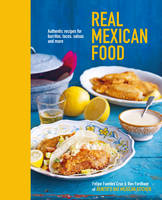 Fordham, Ben, Cruz, Felipe Fuentes - Real Mexican Food: Authentic recipes for burritos, tacos, salsas and more - 9781849758192 - V9781849758192