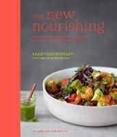 Vanderveldt, Leah - The New Nourishing: Delicious plant-based comfort food to feed body and soul - 9781849758598 - V9781849758598