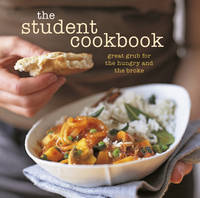 Ryland Peters & Small - The Student Cookbook: Great grub for the hungry and the broke - 9781849758604 - V9781849758604