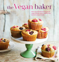 Gulin, Dunja - The Vegan Baker: More than 50 delicious recipes for vegan-friendly cakes, cookies, bars and other baked treats - 9781849758635 - V9781849758635