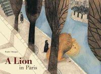Alemagna, Beatrice - A Lion in Paris - 9781849761710 - V9781849761710