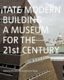 Chris Dercon - Tate Modern: Building a Museum for the 21st Century - 9781849762182 - V9781849762182