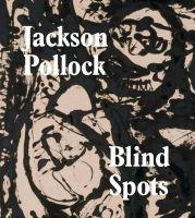 Gavin Delahunty - Blind Spots Jackson Pollock - 9781849763325 - V9781849763325
