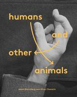 Broomberg, Adam - Humans and Other Animals - 9781849763677 - V9781849763677