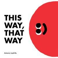 Ladrillo, Antonio - This Way, That Way - 9781849764513 - V9781849764513