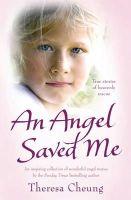 Cheung, Theresa - An Angel Saved Me - 9781849830133 - KRA0011823