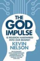 Nelson, Kevin - The God Impulse - 9781849830195 - KEX0290720