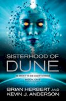 Anderson, Kevin J. - The Sisterhood of Dune - 9781849830287 - 9781849830287