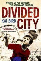 Bird, Kai - Divided City - 9781849831048 - V9781849831048