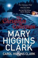 Clark, Carol Higgins, Clark, Mary Higgins - Mary & Carol Higgins Clark Christmas Collection: The Christmas Thief, Deck the Halls, He Sees You When You're Sleeping - 9781849833301 - V9781849833301