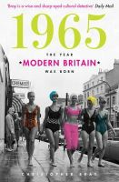 Bray, Christopher - 1965: The Year Modern Britain Was Born - 9781849833875 - V9781849833875