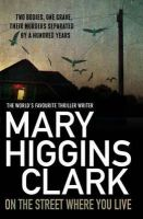 Clark, Mary Higgins - On the Street Where You Live - 9781849834650 - KRA0011875