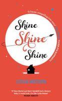 Lydia Netzer - Shine Shine Shine - 9781849837811 - 9781849837811