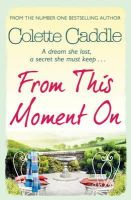 Colette Caddle - From This Moment on Pa - 9781849838931 - 9781849838931