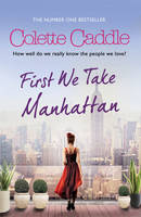 Colette Caddle - First We Take Manhattan - 9781849838955 - 9781849838955