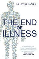 Agus, David B. - The End of Illness - 9781849839167 - V9781849839167