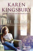 Kingsbury, Karen - The Bridge - 9781849839617 - V9781849839617