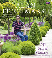 Titchmarsh, Alan - My Secret Garden: A Personal Tour of My Own Private Plot - 9781849900584 - V9781849900584
