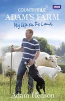 Adam Henson - Countryfile: Adam's Farm - 9781849900706 - V9781849900706