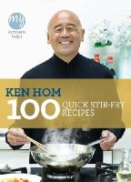 Ken Hom - 100 Quick Stir-Fry Recipes: My Kitchen Table - 9781849901475 - V9781849901475