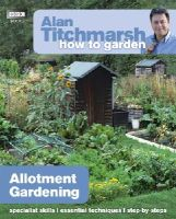 Titchmarsh, Alan - Alan Titchmarsh How to Garden: Allotment Gardening - 9781849902212 - V9781849902212
