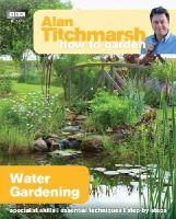 Titchmarsh, Alan - How to Garden: Water Gardening (Alan Titchmarsh How to Garden) - 9781849902236 - V9781849902236