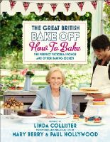Productions, Love - The Great British Bake Off: How to Bake: The Perfect Victoria Sponge and Other Baking Secrets (Great British Bake Off TV Tie) - 9781849902687 - V9781849902687